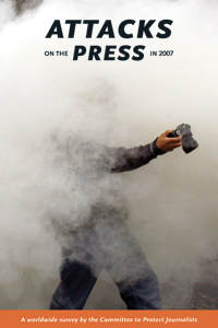 Attacks on the Press 2007 cover. source: cpj.org